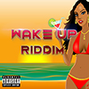wake up riddim